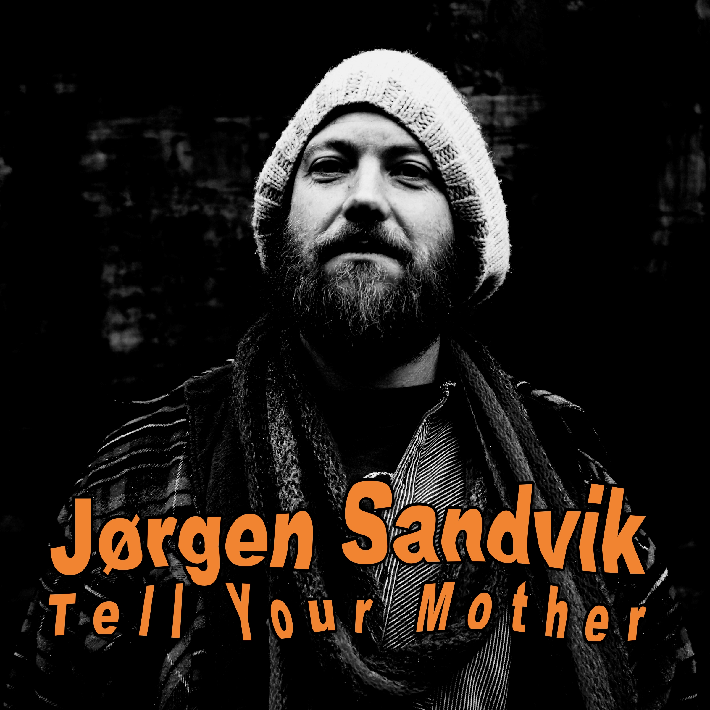 Album art: Jørgen Sandvik -Tell Your Mother